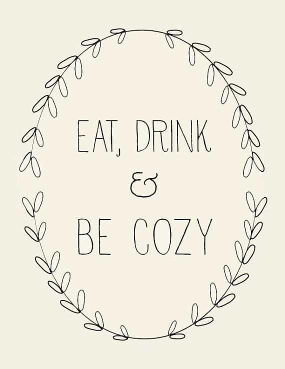 eat drink be cozy